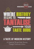 Image of A Taste of Modern History Recipe Book Front Cover